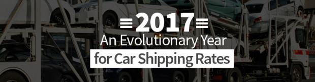 2017 – An Evolutionary Year for Car Shipping Rates